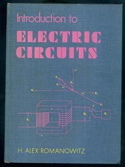introduction to electric circuits amazon co uk h alex romanowitz