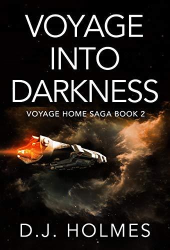 Voyage Into Darkness (Voyage Home Saga Book 2) (English Edition ...