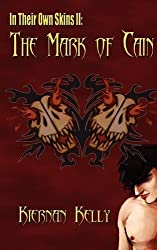 In Their Own Skins II: The Mark of Cain by Kiernan Kelly (2009-11-11)