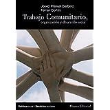 Trabajo comunitario, organización y desarrollo social (El Libro Universitario - Manuales)