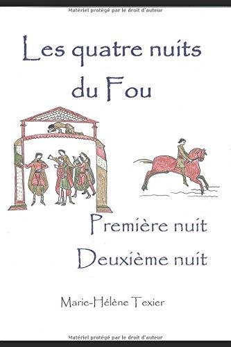 Les quatre nuits du Fou - premier volume par Marie-Hélène Texier