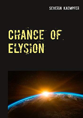Chance of Elysion: Finding a homestead on Trappist-1 E (English Edition)