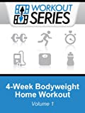 4-Week Bodyweight Home Workout (Workout Series Book 1) (English Edition)