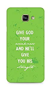 AMEZ give god your weakness and he will give strength Back Cover For Samsung Galaxy A7 (2016 EDITION)