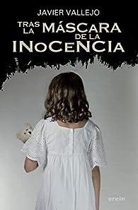 Tras la máscara de la inocencia par Javier Vallejo
