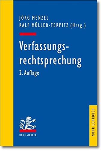 Verfassungsrechtsprechung: Ausgewählte Entscheidungen des Bundesverfassungsgerichts in Retrospektive (Mohr Lehrbuch)