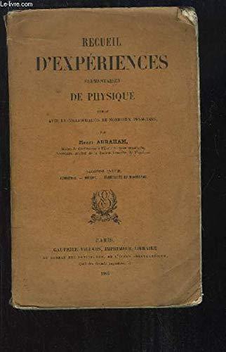 Recueil d'Expériences élémentaires de Physique. 2nde partie : Acoustique, Optique, Electricité et Magnétisme par ABRAHAM Henri