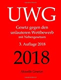 UWG, Gesetz gegen den unlauteren Wettbewerb, Aktuelle Gesetze