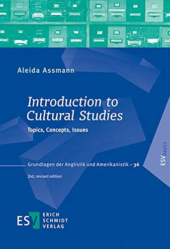 Introduction to Cultural Studies: Topics, Concepts, Issues (Grundlagen der Anglistik und Amerikanistik (GrAA), Band 36)