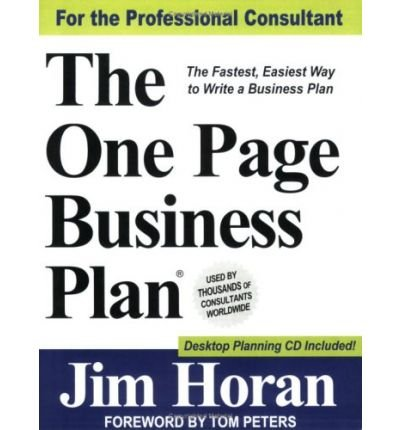 THE ONE PAGE BUSINESS PLAN: THE FASTEST, EASIEST WAY TO WRITE A BUSINESS PLAN! [WITH CDROM] (NON-PROFIT) BY Horan, Jim[Paperback] ON 12-2006