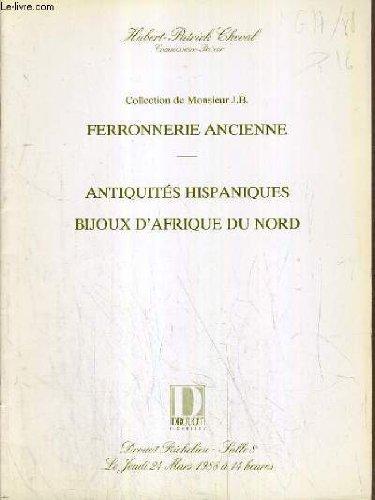 CATALOGUES DE VENTE AUX ENCHERES - DROUOT RICHELIEU - COLLECTION DE MR J.B. - FERRONNERIE ANCIENNE - ANTIQUITES HISPANIQUES - BIJOUX D'AFRIQUE DU NORD - SALLE 8 - 24 MARS 1988.