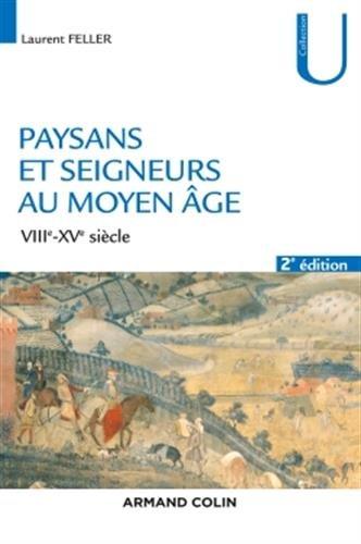 Paysans et seigneurs au Moyen Âge - 2e éd. - VIIIe-XVe siècles par Laurent Feller