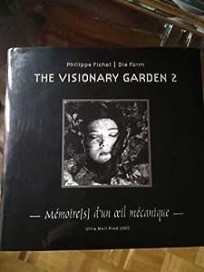 The Visionary Garden