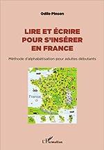 Lire et écrire pour s'insérer en France de Odile Pinson