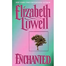 [Enchanted] [by: Elizabeth Lowell]