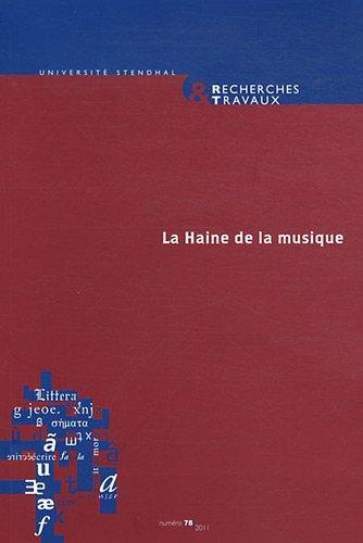 Recherches & travaux, N° 78/2011 : La Haine de la musique par Claude Coste, Bertrand Vibert