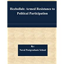 Hezbollah: Armed Resistance to Political Participation