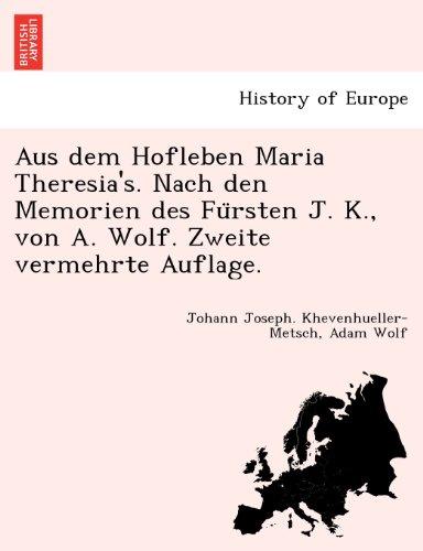 Jk Adams Farm (Aus dem Hofleben Maria Theresia's. Nach den Memorien des Fu¨rsten J. K., von A. Wolf. Zweite vermehrte Auflage)