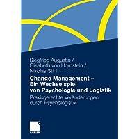 Change Management - Ein wechselspiel von psychologie und logistik: Praxisgerechte veranderungen durch psychologistik