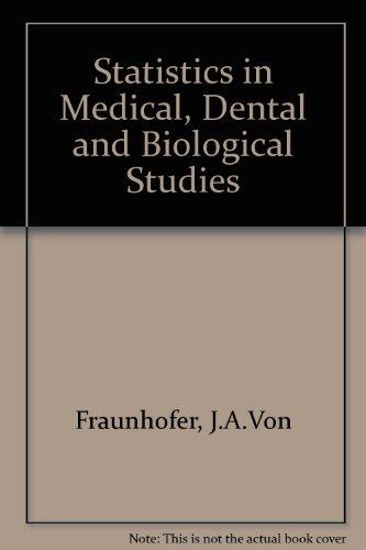 Statistics in Medical, Dental and Biological Studies