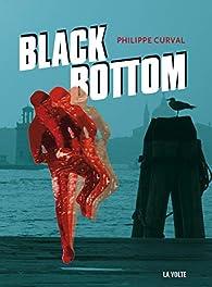 Black Bottom par Philippe Curval