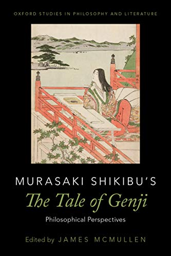 Murasaki Shikibu's The Tale of Genji: Philosophical Perspectives (Oxford Studies in Philosophy and Lit) (English Edition)