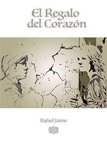 El Regalo del Corazón eBook: Rafael Jaime: Amazon.es: Tienda Kindle