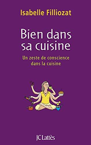 Bien dans sa cuisine (Essais et documents) par Isabelle Filliozat