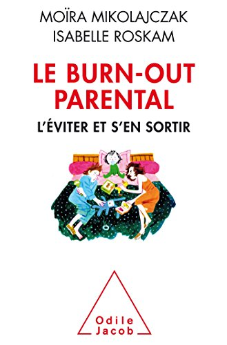 Le Burn-out parental: L'éviter et s'en sortir