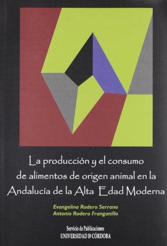 La producción y el consumo de alimentos de origen animal en la Andalucía de la Alta Edad Moderna