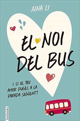 El noi del bus (Catalan Edition) por Aina Li