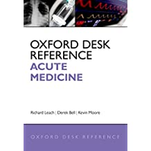 Oxford Desk Reference: Acute Medicine (Oxford Desk Reference Series) (English Edition)