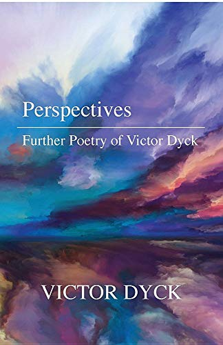 Perspectives: Further Poetry of Victor Dyck por Victor Dyck
