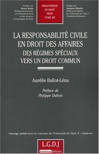 La responsabilité civile en droit des affaires : Des régimes spéciaux vers un droit commun par Aurélie Ballot-Lénat