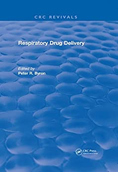Respiratory Drug Delivery (1989) (crc Press Revivals) por Peter R. Byron epub