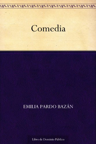 Comedia por Emilia Pardo Bazán