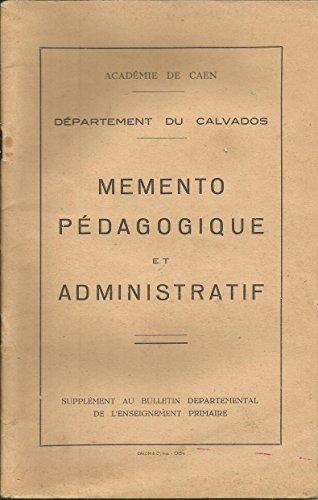 Mémento pédagogique et administratif, supplément au bulletin départemental de l'enseignement primaire (Académie de Caen)