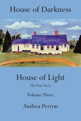 House of Darkness House of Light( The True Story Volume Three)[HOUSE OF DARKNESS HOUSE OF LIG][Paperback]