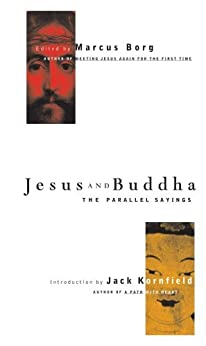 Jesus and Buddha: The Parallel Sayings by [Borg, Jack Kornfield Marcus]