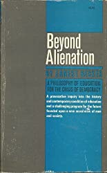 Beyond Alienation: A Philosophy of Education for the Crisis of Democracy by Ernest Becker (1967-06-03)