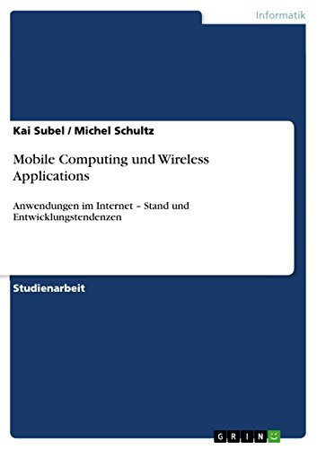 Mobile Computing und Wireless Applications: Anwendungen im Internet – Stand und Entwicklungstendenzen