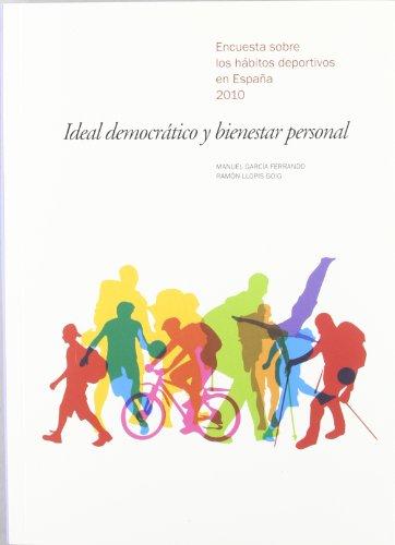 Ideal democrático y bienestar personal: Encuesta sobre los hábitos deportivos en España 2010 (Fuera de Colección)
