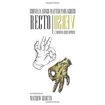 Recto Verso: L'armonia Degli Opposti: Volume 1