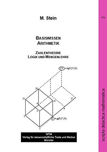 Basiswissen Arithmetik und Zahlentheorie (scripta didactica mathematica)