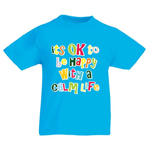 funny-t-shirts-for-kids-its-ok-to-be-happy-with-a-calm-life-5-6-years-light-blue-multi-color