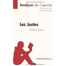 Les Justes d'Albert Camus (Analyse de l'oeuvre): Comprendre la littérature avec lePetitLittéraire.fr