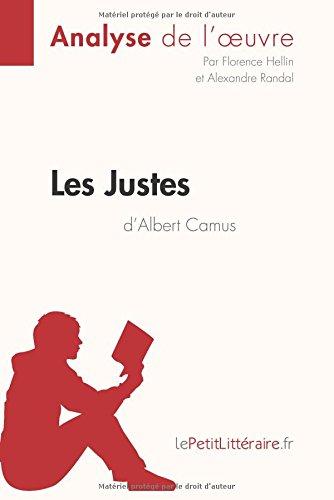 Les Justes d'Albert Camus (Analyse de l'oeuvre): Comprendre la littrature avec lePetitLittraire.fr
