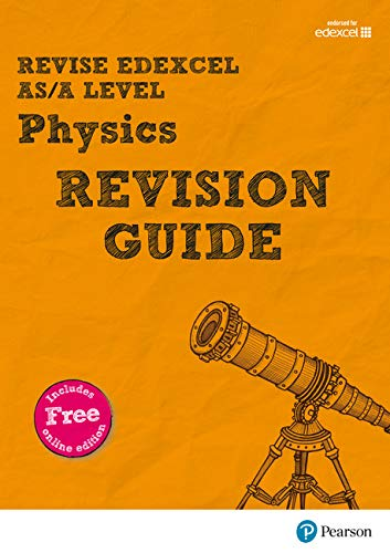 Revise Edexcel AS/A Level Physics Revision Guide: with FREE online edition (REVISE Edexcel GCE Science 2015)