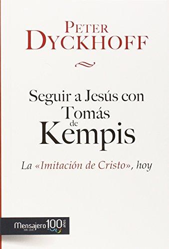 SEGUIR A JESUS CON TOMAS DE KEMPIS-LA IM (Espiritualidad) por PETER DYCKHOFF