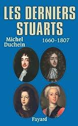Les derniers Stuarts : 1660 - 1807 (Biographies Historiques)